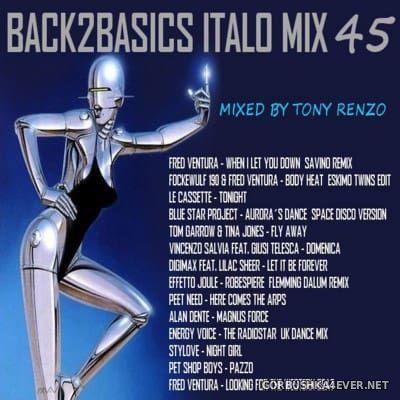 Back2Basics Italo Mix vol 45 [2016] by Tony Renzo