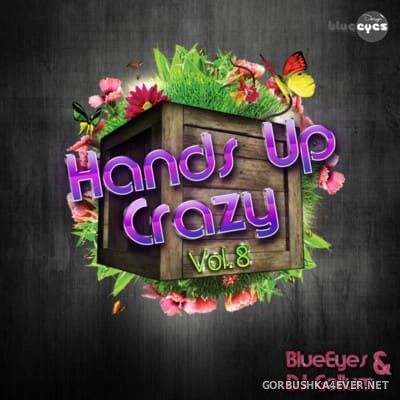 Hands Up Crazy vol 8 [2016] Mixed by DJaneBlueEyes & DJ Gollum