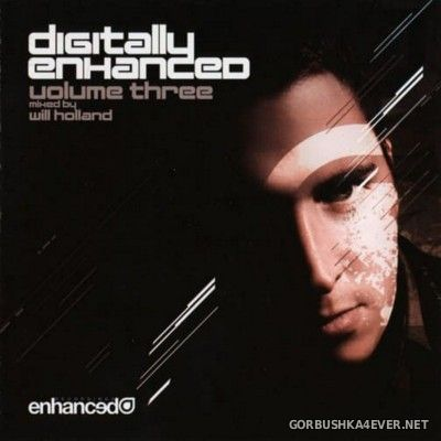 Digitally Enhanced vol 03 [2010] / 2xCD / Mixed by Will Holland