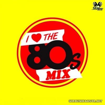 DJ Shaggy - I Love The 80s Mix 2016.2