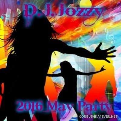 Jozzy DJ - May Party Mix 2016