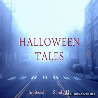 Sandy H & Jupiter​-​8 - Halloween Tales [2014]