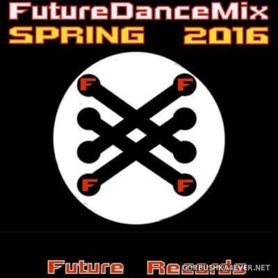 [Future Records] Future Dance Spring Mix [2016]