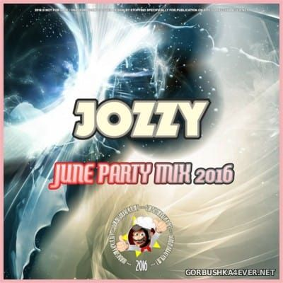 Jozzy DJ - June Party Mix [2016]