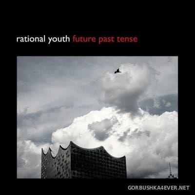 Rational Youth - Future Past Tense [2016]