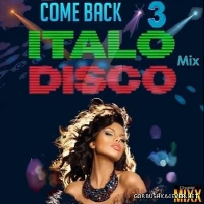 Come Back Italo Disco Mini Mix 3 [2016] by Chwaster Mixx