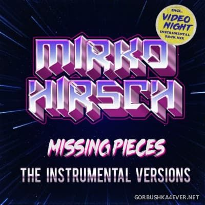 Mirko Hirsch - Missing Pieces (The Instrumental Versions) [2016]