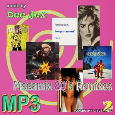 80's Remix Megamix 2 by Dee Jex