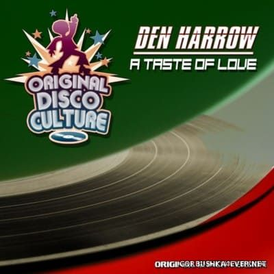 Den Harrow - A Taste Of Love [2016]