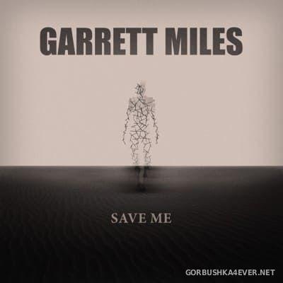 Garrett Miles - Save Me [2015]