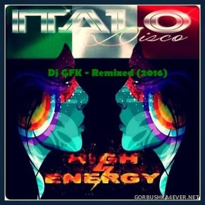 ItaloDisco & High Energy Remixed Mix [2016]