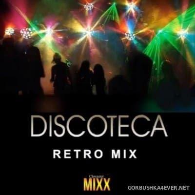 Discoteca Retro Mix 2016 by Chwaster Mixx