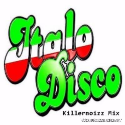 Italo Disco Mix 2016 Mixed by Killernoizz