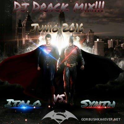 DJ Drack - Junio Italo & Synth Mix 2016