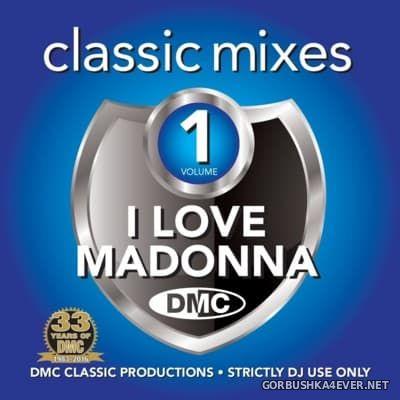 [DMC] Classic Mixes - I Love Madonna 2016
