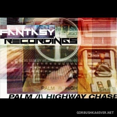 Palm Highway Chase - Fantasy Recordings [2013]