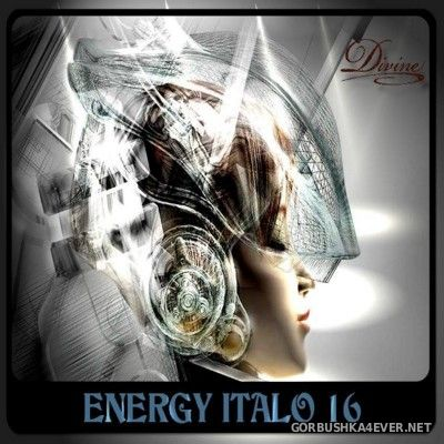DJ Divine - Energy Italo Mix 16 [2016]
