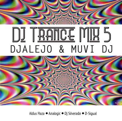 DJ Alejo & Muvi DJ - DJ Trance Mix 5 [2010]