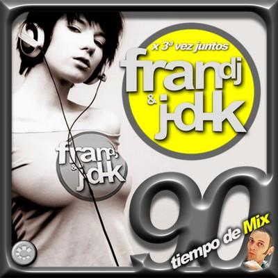J-D-K & Fran DJ - 90s Tiempo De Mix