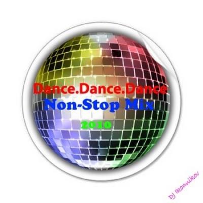 Dance-Dance-Dance Non Stop Mix 01 [2010]