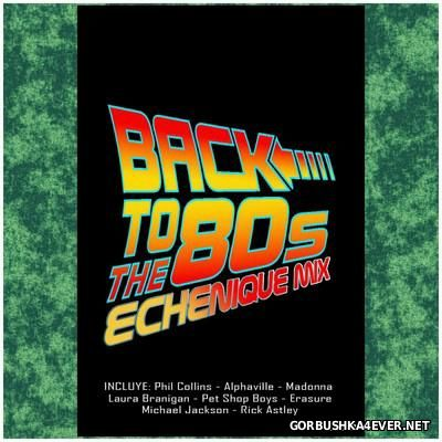 DJ Echenique - Back To The 80s Mix