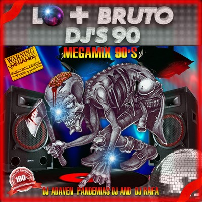 DJ Rafa - Lo+Bruto DJs 90s Megamix
