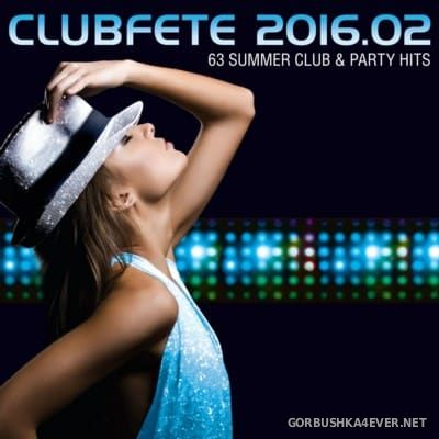 Clubfete 2016.02 [2016] 63 Summer Club & Party Hits