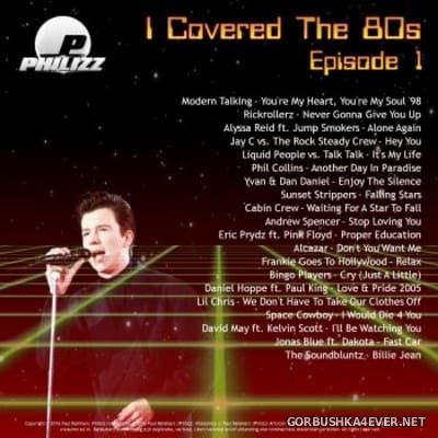I Covered The 80s 2016.1 by Philizz