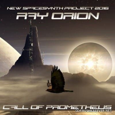 Ray Orion - Call Of Prometheus [2016]