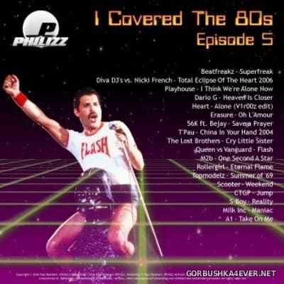 I Covered The 80s 2016.5 by Philizz