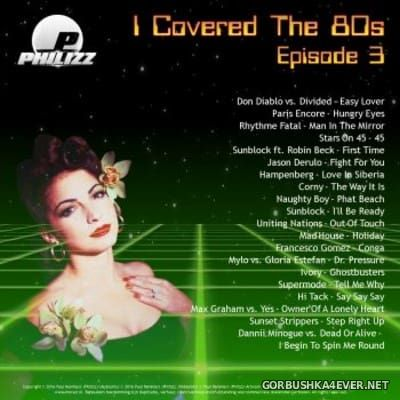 I Covered The 80s 2016.3 by Philizz