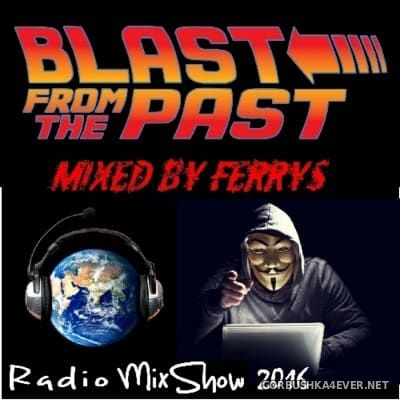 Blast From The Past [2016] Mixed by FerryS