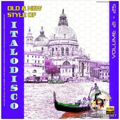 Old & New Style Of ItaloDisco vol 21-25 [2015]