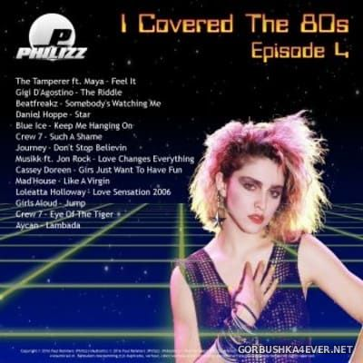 I Covered The 80s 2016.4 by Philizz