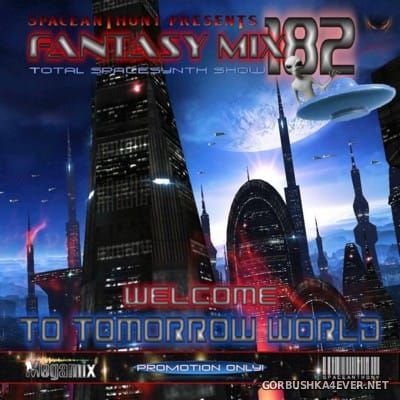 Fantasy Mix vol 182 - Welcome To Tomorrow World [2016]