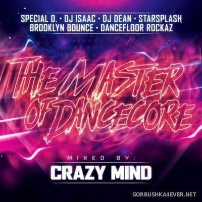 The Master Of Dancecore [2016] Mixed by Crazy Mind