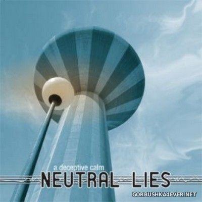 Neutral Lies - A Deceptive Calm [2010]