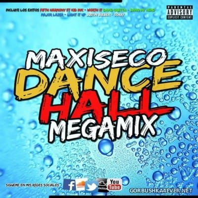 Dance Hall Megamix [2016] Mixed by DJ Maxi Seco