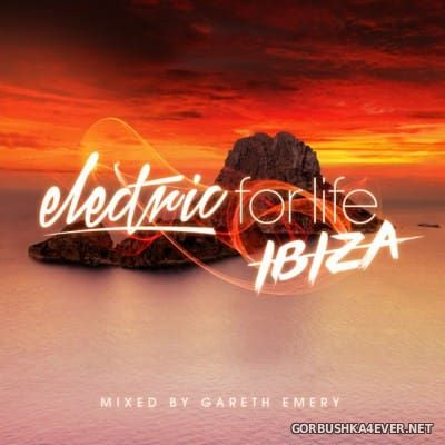 Electric For Life - Ibiza [2016] Mixed by Gareth Emery