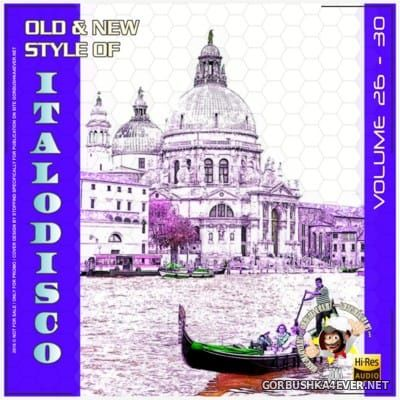 Old & New Style Of ItaloDisco vol 26-30 [2016]