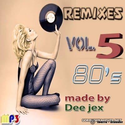 80's Remix Megamix 5 by Dee Jex