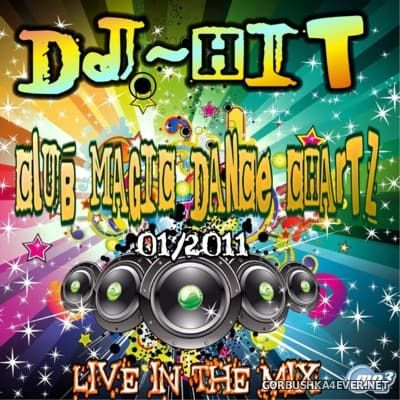 DJ HiT - Club Magic Dance Chartz 2011.01 (Live In The Mix)