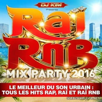 DJ Kim presents Rai RnB Mix Party 2016