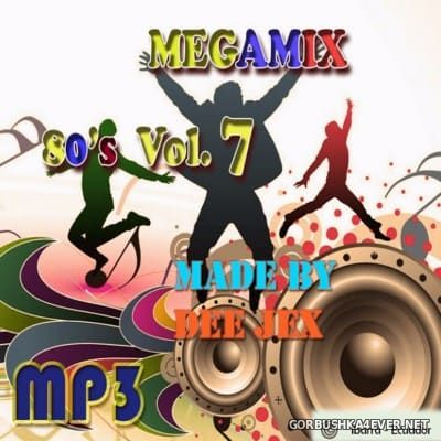 Megamix 80's vol 07 by Dee Jex