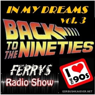 90s In My Dreams vol 03 [2016] by FerryS