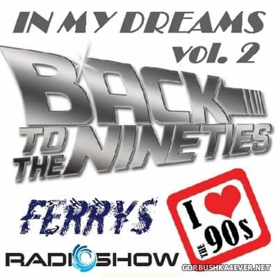 90s In My Dreams vol 02 [2016] by FerryS