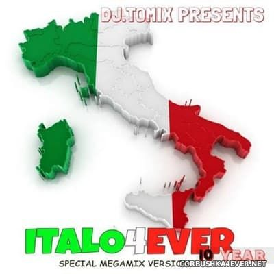 DJ Tomix - Italo4ever Fun Edition Megamix (10 Year Special) [2016]