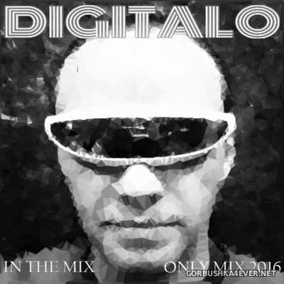 Digitalo - In The Mix [2016] by Only Mix