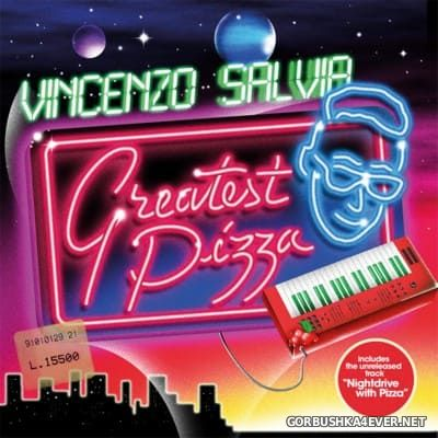 Vincenzo Salvia - Greatest Pizza [2016]