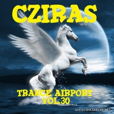 Trance Airport vol 30 [2016] by Cziras
